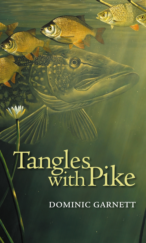 Tangles With Pike fishng book Dom Garnett
